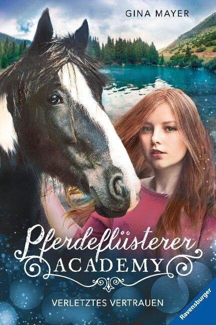 Pferdeflüsterer-Academy, Band 4: Verletztes Vertrauen - Gina Mayer