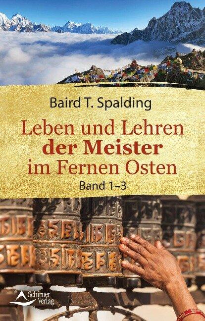 Leben und Lehren der Meister im Fernen Osten - Baird T. Spalding