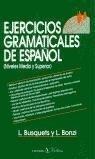 Ejercicios gramaticales de español : (niveles medio y superior) - Lidia Bonzi, Loreto Busquets