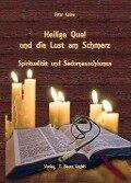 Heilige Qual und die Lust am Schmerz - Peter Kaiser