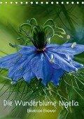 Die Wunderblume Nigella (Tischkalender 2018 DIN A5 hoch) - Beatrice Biewer