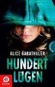 Hundert Lügen - Alice Gabathuler