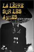La lepre sur les anges - Alain Emery