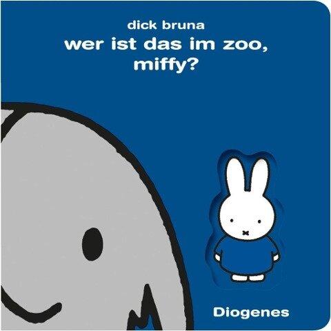 Wer ist das im Zoo, Miffy? - Dick Bruna