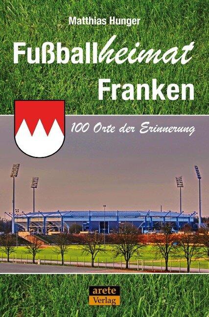 Fußballheimat Franken - Matthias Hunger