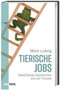 Tierische Jobs - Mario Ludwig