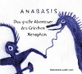 Anabasis - Das große Abenteuer des Griechen Xenophon - Alexander Senger, Gesa Linnemann