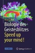 Biologie des Geistesblitzes - Speed up your mind! - Henning Beck