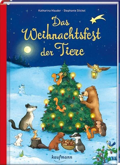 Das Weihnachtsfest der Tiere - Katharina Mauder