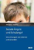 Soziale Ängste und Schulangst - Siebke Melfsen, Susanne Walitza