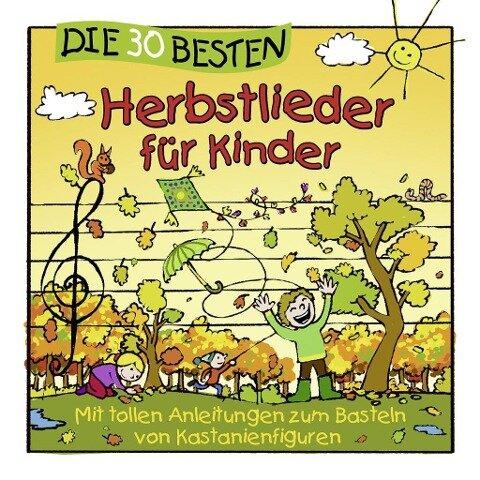 Die 30 besten Herbstlieder für Kinder - Simone Sommerland, Karsten Glück
