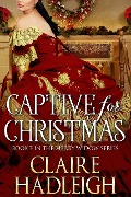Captive for Christmas (The Merry Widows, #3) - Claire Hadleigh