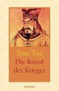 Die Kunst des Krieges. Wahrhaft siegt, wer nicht kämpft - Sun Tsu, Sunzi, Suntzu, Sun Tzu