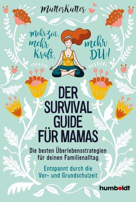 Der Survival-Guide für Mamas - Dorothee Dahinden