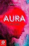 Aura 1: Aura - Die Gabe - Clara Benedict