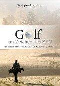 Golf im Zeichen des Zen - Christopher G. Hamilton