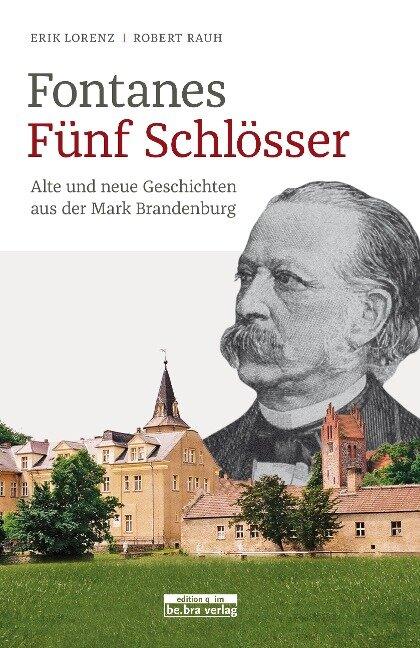 Fontanes fünf Schlösser - Robert Rauh, Erik Lorenz