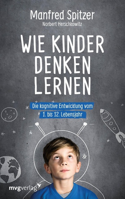 Wie Kinder denken lernen - Manfred Spitzer, Norbert Herschkowitz