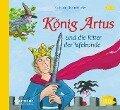 König Artus und die Ritter der Tafelrunde - Katharina Neuschaefer