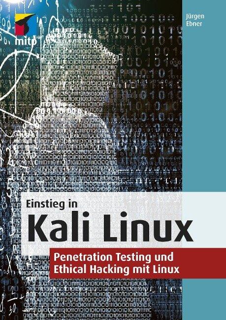 Einstieg in Kali Linux - Jürgen Ebner