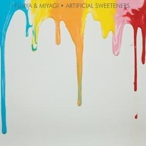 Artificial Sweeteners - Fujiya & Miyagi