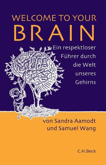 Welcome to your Brain - Sandra Aamodt, Samuel Wang