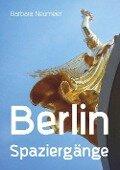 Berlin Spaziergänge - Barbara Neumeier