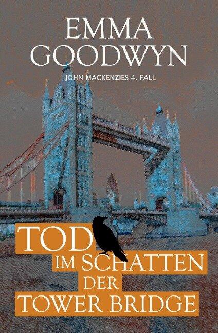 Tod im Schatten der Tower Bridge - Emma Goodwyn