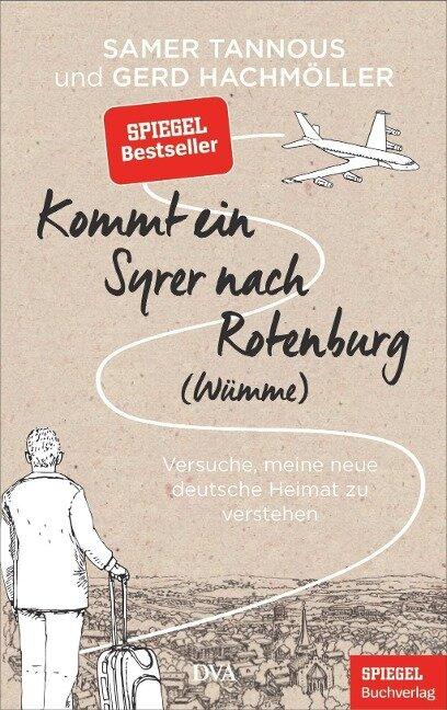 Kommt ein Syrer nach Rotenburg (Wümme) - Samer Tannous, Gerd Hachmöller