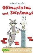 Glitzerkatze und Stinkmaus - Andreas Steinhöfel