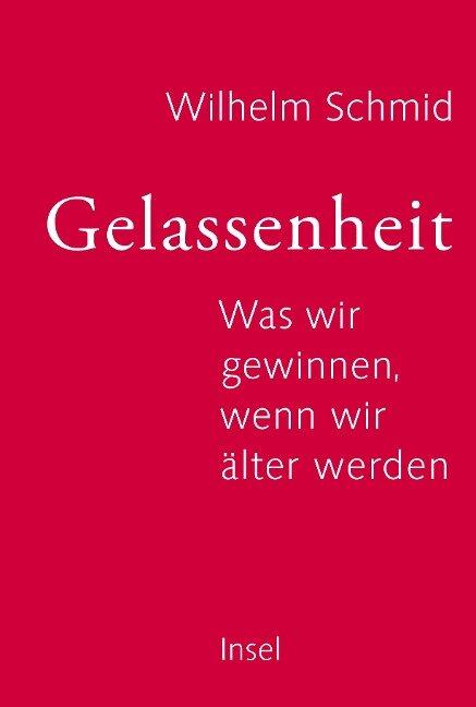 Gelassenheit - Wilhelm Schmid