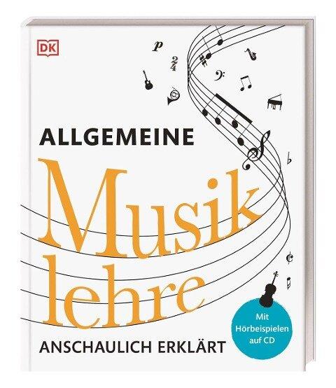 Allgemeine Musiklehre anschaulich erklärt -
