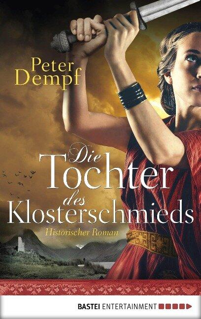 Die Tochter des Klosterschmieds - Peter Dempf