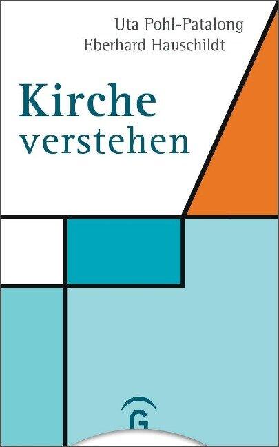Kirche verstehen - Uta Pohl-Patalong, Eberhard Hauschildt