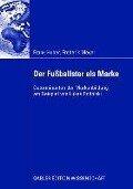 Der Fußballstar als Marke - Frank Huber, Frederik Meyer