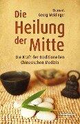 Die Heilung der Mitte - Georg Weidinger