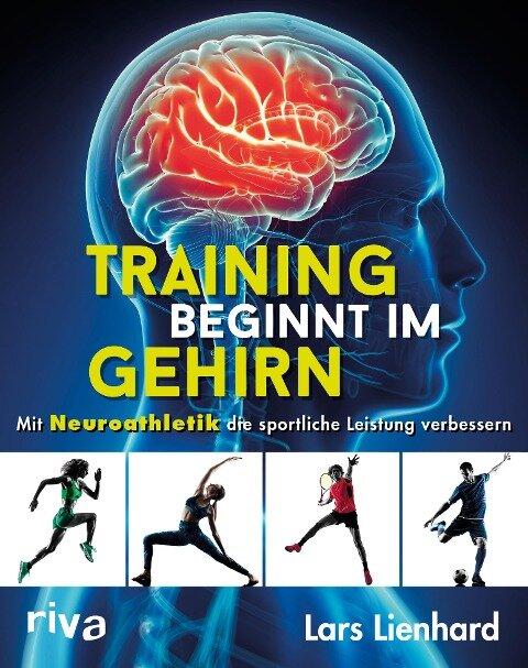 Training beginnt im Gehirn - Lars Lienhard