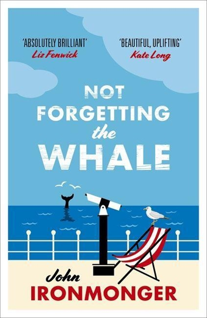 Not Forgetting the Whale - John Ironmonger