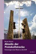 Abseits der Protokollstrecke - Werner Braune
