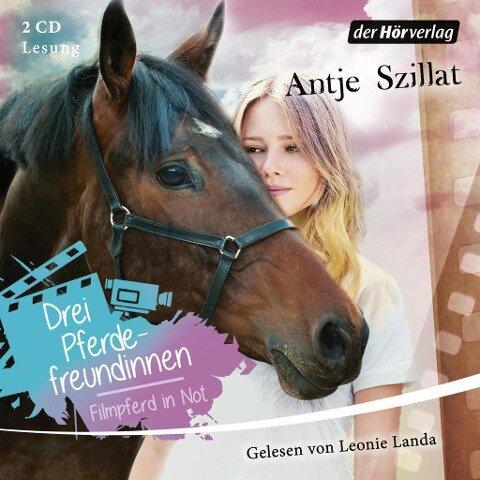 Drei Pferdefreundinnen - Filmpferd in Not - Antje Szillat