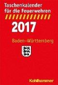 Taschenkalender für die Feuerwehren 2017 / Baden-Württemberg -
