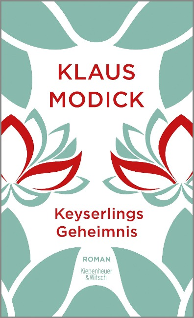 Keyserlings Geheimnis - Klaus Modick