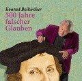 500 Jahre falscher Glaube - Konrad Beikircher