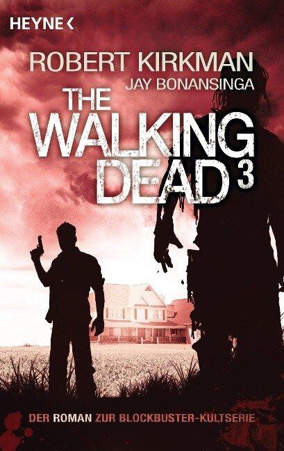 The Walking Dead 3 - Robert Kirkman, Jay Bonansinga