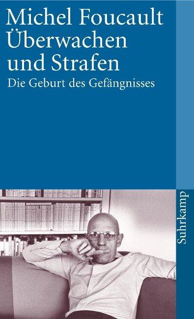 Überwachen und Strafen - Michel Foucault
