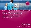 Mein Vater und Ich - Meditations-Doppel-CD - Robert T. Betz