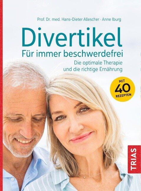 Divertikel - Für immer beschwerdefrei - Hans-Dieter Allescher, Anne Iburg