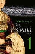 Das Pestkind 1 - Nicole Steyer