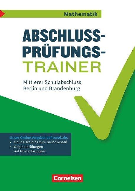 Abschlussprüfungstrainer Mathematik 10. Schuljahr - Mittlerer Schulabschluss - Berlin und Brandenburg -