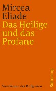 Das Heilige und das Profane - Mircea Eliade